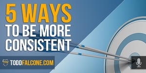 Five Ways To Be More Consistent
