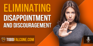 Eliminating Disappointment and Discouragement