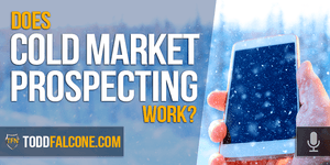 Does Cold Market Prospecting Work?