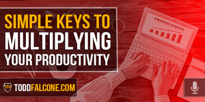 Simple Keys to Multiplying Your Productivity