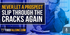 Never Let a Prospect Slip Through the Cracks Again
