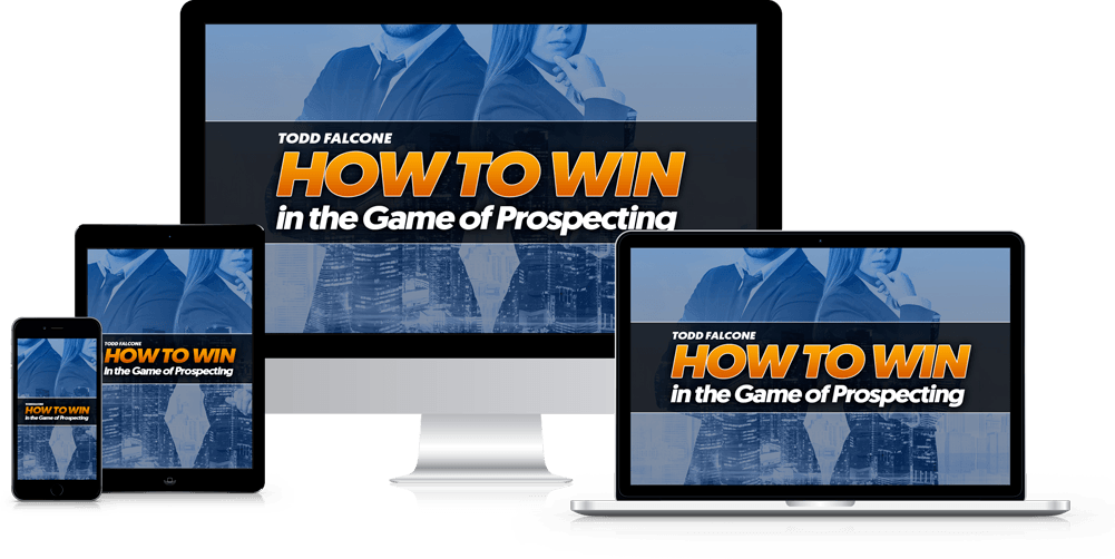 Todd Falcone - How To Win in the Game of Prospecting
