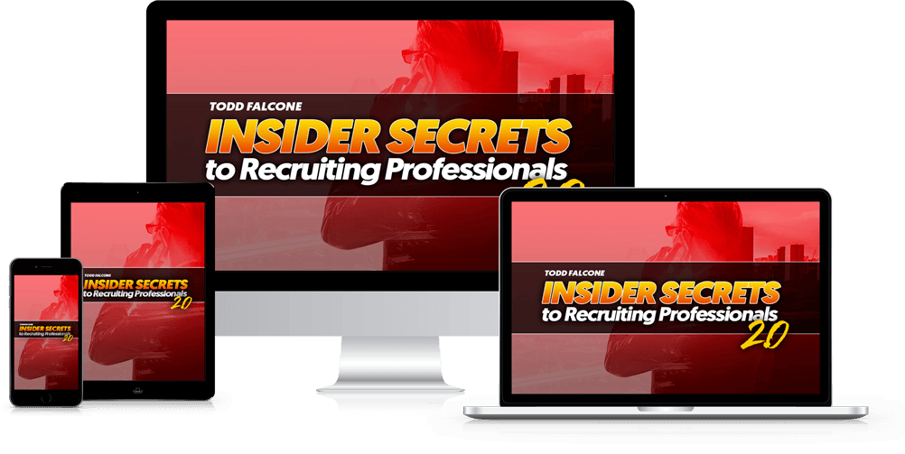 Todd Falcone - Insider Secrets to Recruiting Professionals