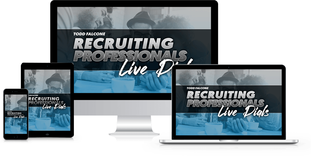 Todd Falcone - Recruiting Professionals Live Dials