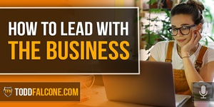 How To Lead With The Business