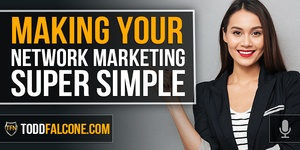 Making Your Network Marketing Super Simple