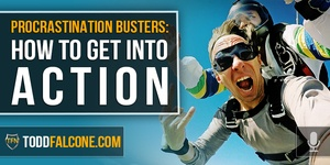 Procrastination Busters - How To Get Into Action