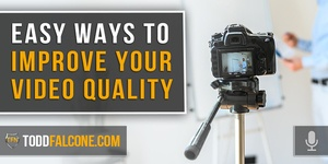 Easy Ways To Improve Your Video Quality