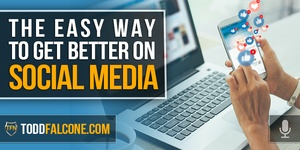 The Easy Way to Get Better on Social Media