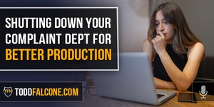 Shutting Down Your Complaint Dept For Better Production