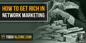 How To Get Rich In Network Marketing