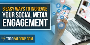 3 Easy Ways to Increase Your Social Media Engagement