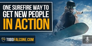 One Surefire Way To Get New People In Action