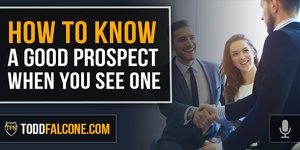 How To Know A Good Prospect When You See One