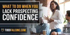 What To Do When You Lack Prospecting Confidence